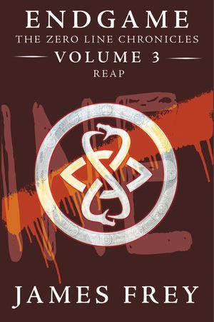 Endgame: The Zero Line Chronicles Volume 3: Reap book image