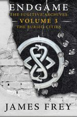 Endgame: The Fugitive Archives Volume 3: The Buried Cities