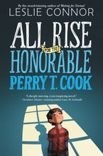 All Rise for the Honorable Perry T. Cook Hardcover  by Leslie Connor