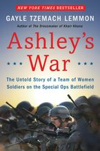 Ashley's War Hardcover  by Gayle Tzemach Lemmon