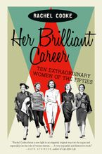 Her Brilliant Career Hardcover  by Rachel Cooke