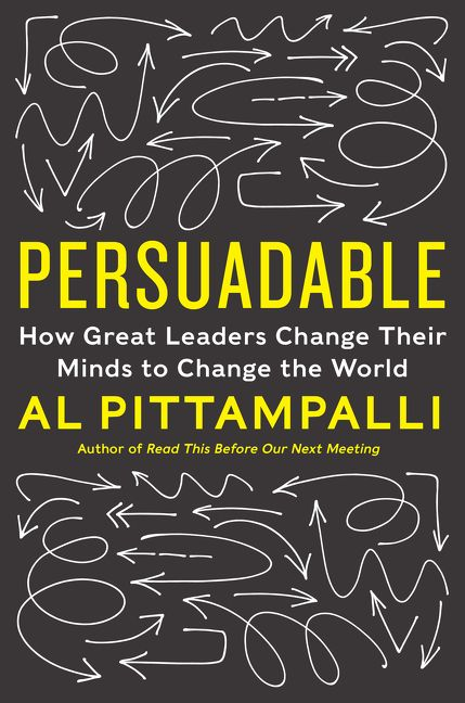 Book cover image: Persuadable: How Great Leaders Change Their Minds to Change the World