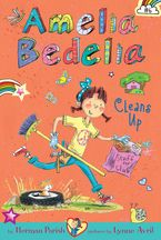 Amelia Bedelia Chapter Book #6: Amelia Bedelia Cleans Up Hardcover  by Herman Parish