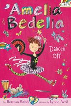 Amelia Bedelia Chapter Book #8: Amelia Bedelia Dances Off Hardcover  by Herman Parish