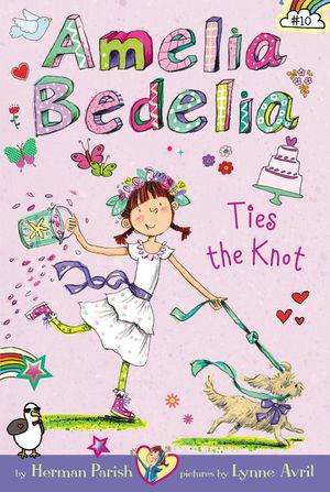 Amelia Bedelia Chapter Book #10: Amelia Bedelia Ties the Knot book image