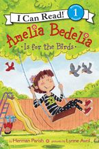 Amelia Bedelia Is for the Birds Hardcover  by Herman Parish