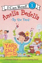 Amelia Bedelia by the Yard Hardcover  by Herman Parish