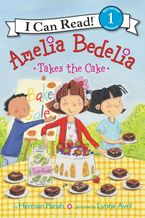 Amelia Bedelia Takes the Cake Hardcover  by Herman Parish