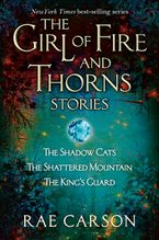 The Girl of Fire and Thorns Stories Paperback  by Rae Carson