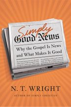 Simply Good News Hardcover  by N. T. Wright