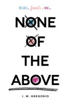 None of the Above Hardcover  by I. W. Gregorio