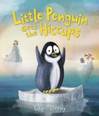 Little Penguin Gets the Hiccups Hardcover  by Tadgh Bentley