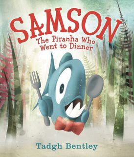 Samson: The Piranha Who Went to Dinner