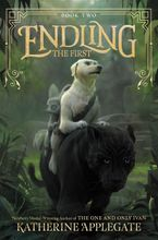 Endling #2: The First Hardcover  by Katherine Applegate