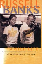 Family Life eBook  by Russell Banks