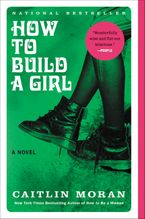 How to Build a Girl Paperback  by Caitlin Moran