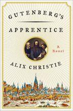 Gutenberg's Apprentice Hardcover  by Alix Christie