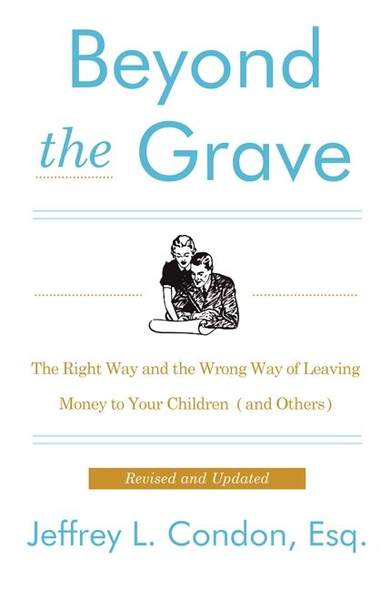 Book cover image: Beyond the Grave, Revised and Updated Edition: The Right Way and the Wrong Way of Leaving Money to Your Children (and Others)