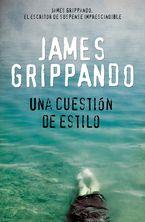 Una Cuestion de Estilo eBook  by James Grippando