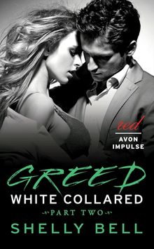 White Collared Part Two: Greed