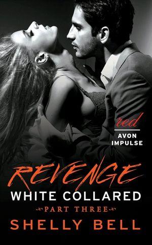 White Collared Part Three: Revenge book image