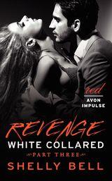 White Collared Part Three: Revenge