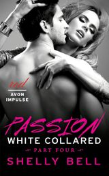 White Collared Part Four: Passion