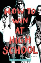 How to Win at High School Hardcover  by Owen Matthews