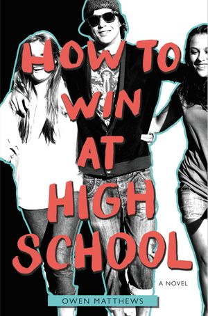 How to Win at High School book image