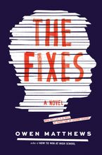 The Fixes Hardcover  by Owen Matthews