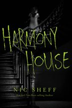 Harmony House Hardcover  by Nic Sheff
