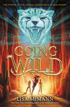 Going Wild Hardcover  by Lisa McMann