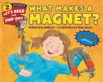 What Makes a Magnet? Hardcover  by Franklyn M. Branley