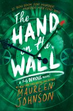 The Hand on the Wall Hardcover  by Maureen Johnson