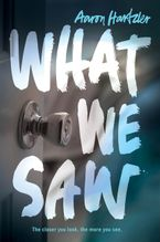 What We Saw Hardcover  by Aaron Hartzler