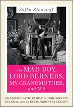 The Mad Boy, Lord Berners, My Grandmother, and Me eBook  by Sofka Zinovieff