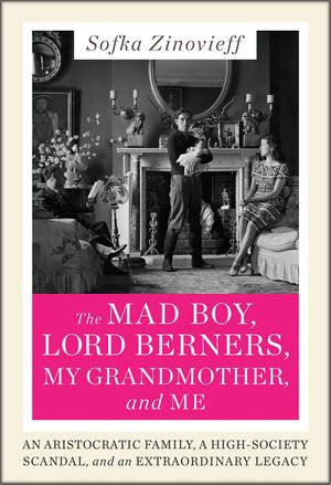 The Mad Boy, Lord Berners, My Grandmother, and Me book image