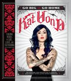 Go Big or Go Home Paperback  by Kat Von D