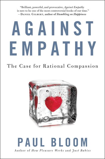 2e4ad79bcf06c Against Empathy - Paul Bloom - Hardcover