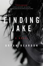 Finding Jake Hardcover  by Bryan Reardon