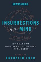 Insurrections of the Mind Hardcover  by Franklin Foer