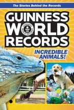 Guinness World Records: Incredible Animals! Paperback  by Christa Roberts