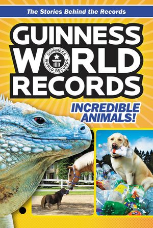 Guinness World Records: Incredible Animals! book image