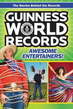Guinness World Records: Awesome Entertainers! book image