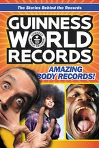 Guinness World Records: Amazing Body Records! Paperback  by Christa Roberts