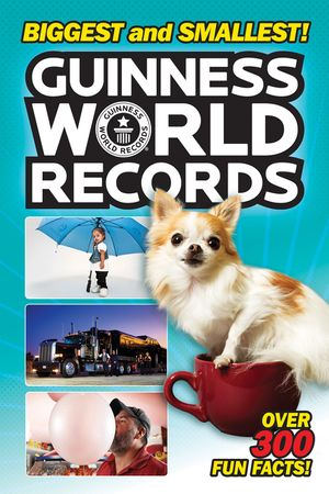 Guinness World Records: Biggest and Smallest! book image