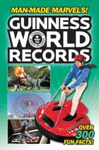Guinness World Records: Man-Made Marvels! Paperback  by Donald Lemke