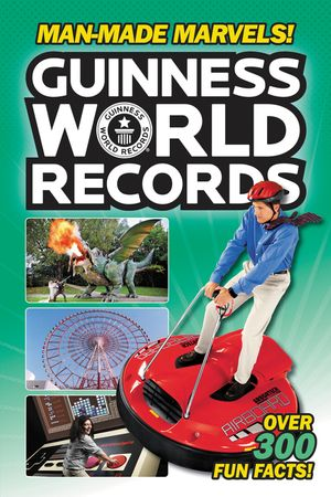 Guinness World Records: Man-Made Marvels! book image