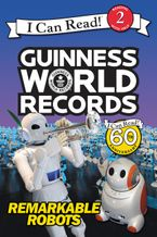 Guinness World Records: Remarkable Robots