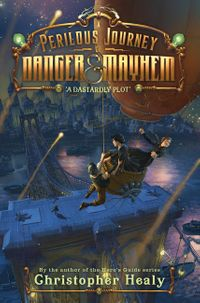 a-perilous-journey-of-danger-and-mayhem-1-a-dastardly-plot